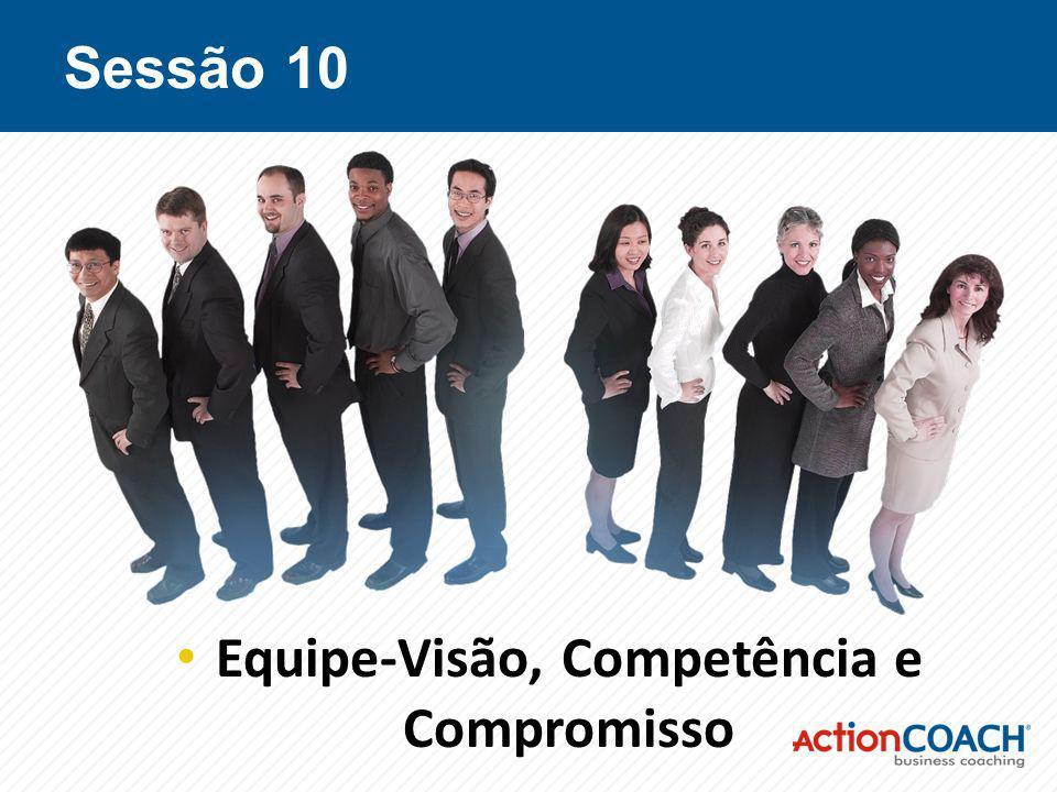 Sessão 10 Equipe-Visão, Competência e Compromisso