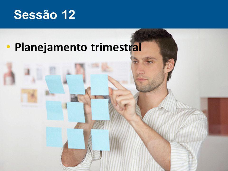 Sessão 12 Planejamento trimestral