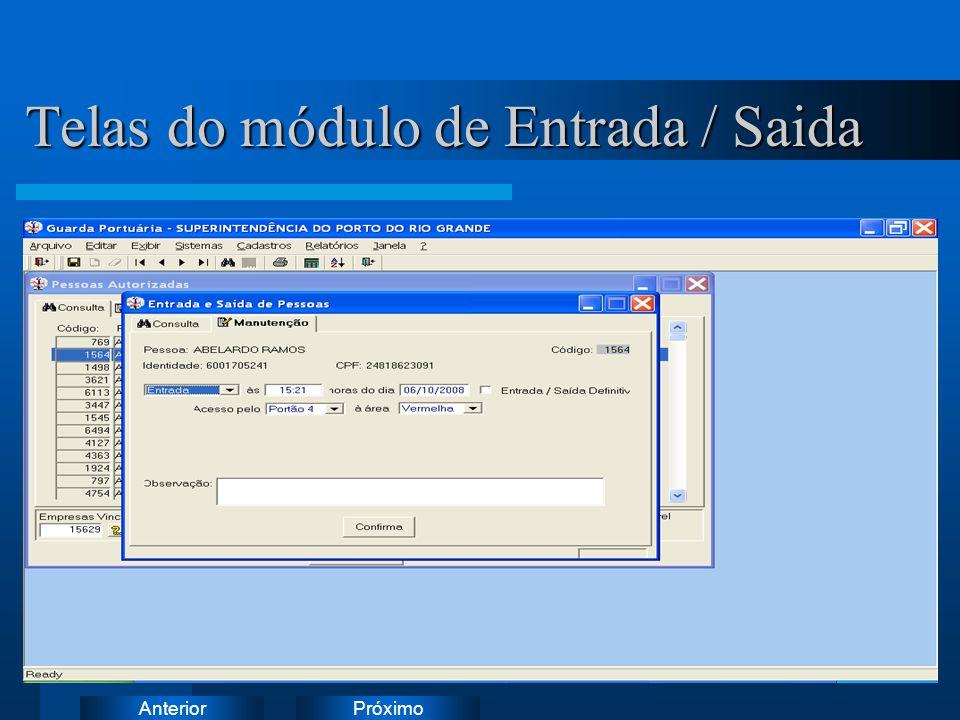 PróximoAnterior Telas do módulo de Entrada / Saida