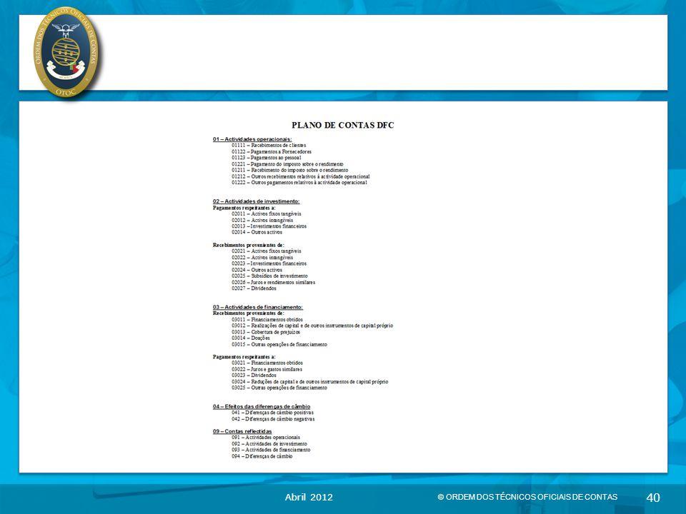 © ORDEM DOS TÉCNICOS OFICIAIS DE CONTAS 40 Abril 2012