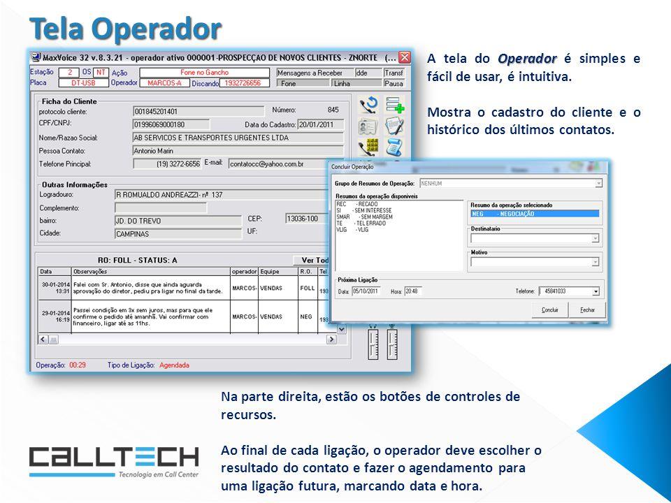 Operador A tela do Operador é simples e fácil de usar, é intuitiva.