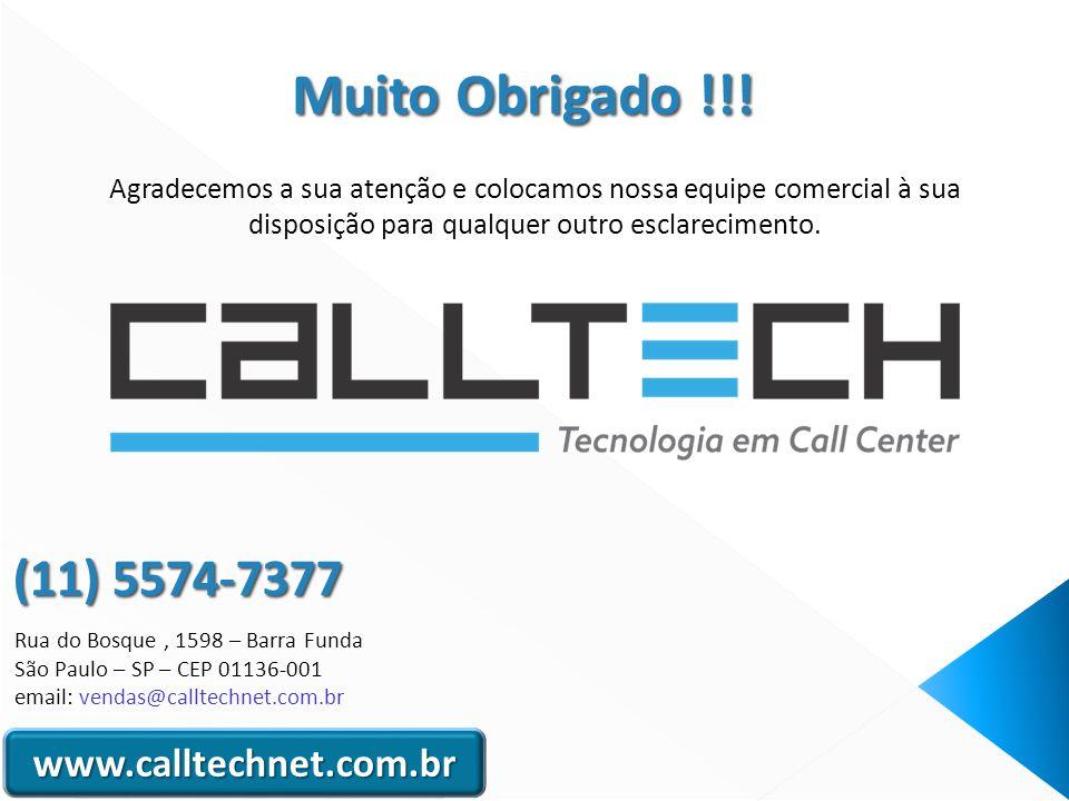 www.calltechnet.com.br Agradecemos a sua atenção e colocamos nossa equipe comercial à sua disposição para qualquer outro esclarecimento.