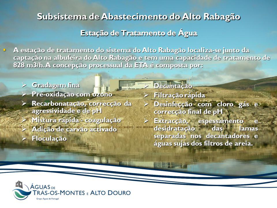 Subsistema de Abastecimento do Alto Rabagão Estação de Tratamento de Água  Gradagem fina  Pré-oxidação com ozono  Recarbonatação, correcção da agre