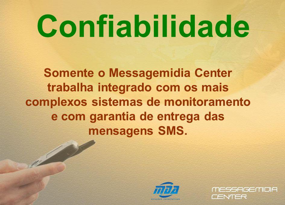 Somente o Messagemidia Center trabalha integrado com os mais complexos sistemas de monitoramento e com garantia de entrega das mensagens SMS.