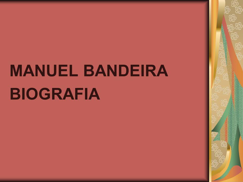 MANUEL BANDEIRA BIOGRAFIA