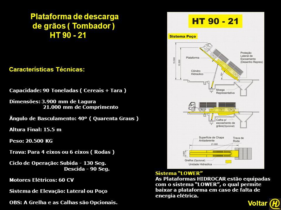 """Plataforma de descarga de grãos ( Tombador ) HT 90 - 21 Características Técnicas: Sistema """"LOWER"""" As Plataformas HIDROCAR estão equipadas com o sistem"""