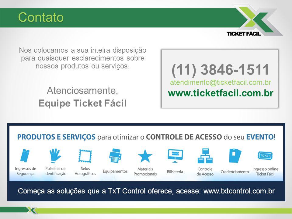 Nos colocamos a sua inteira disposição para quaisquer esclarecimentos sobre nossos produtos ou serviços. Atenciosamente, Equipe Ticket Fácil (11) 3846