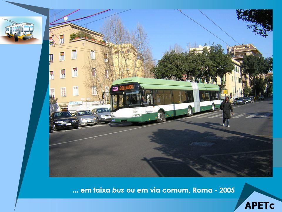 ... em faixa bus ou em via comum, Roma - 2005 APETc