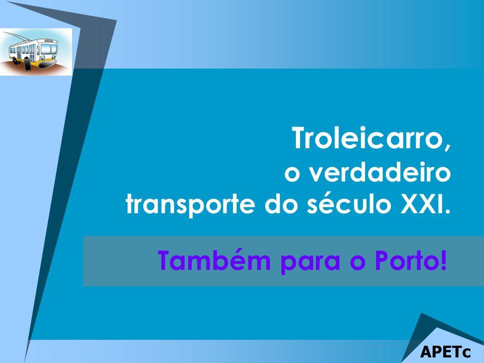 Também para o Porto! Troleicarro, o verdadeiro transporte do século XXI.