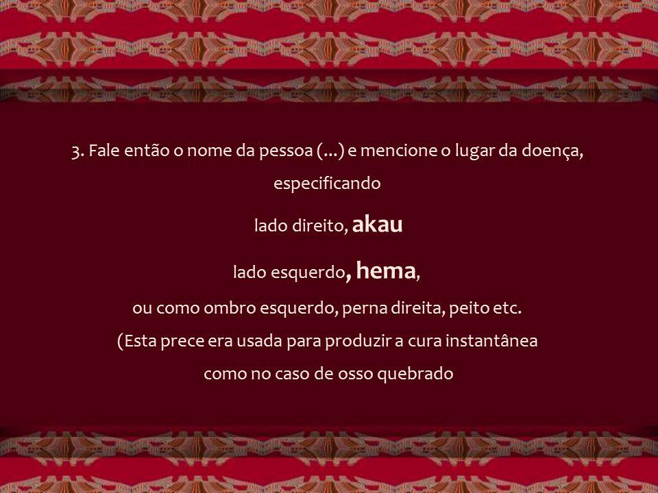 AÇÃO 1. Ore a Deus. 2. Prenda sua respiração enquanto repete as seguintes fases: Koonohiula oka La Lihilihiula oka La Uanini, uakau, uaola.