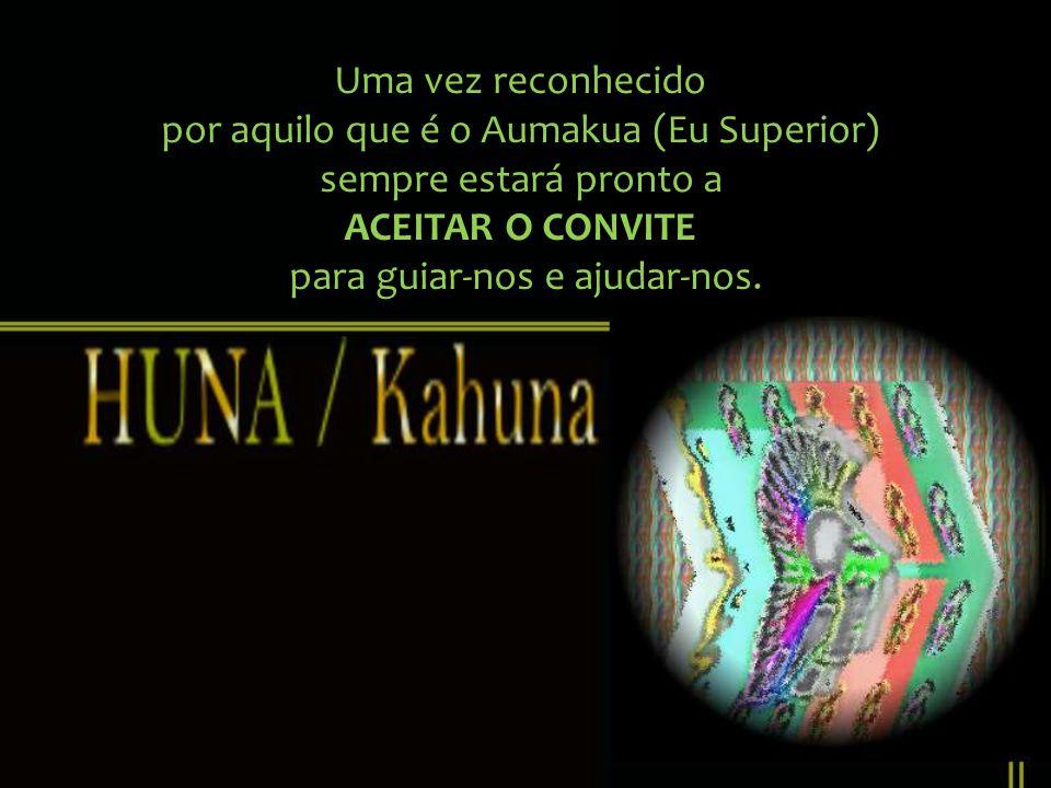 A existência do Eu Superior (Aumakua) e sua permanência conosco e acima de nós como um deus e representante do Deus Universal. Não precisamos lutar pa