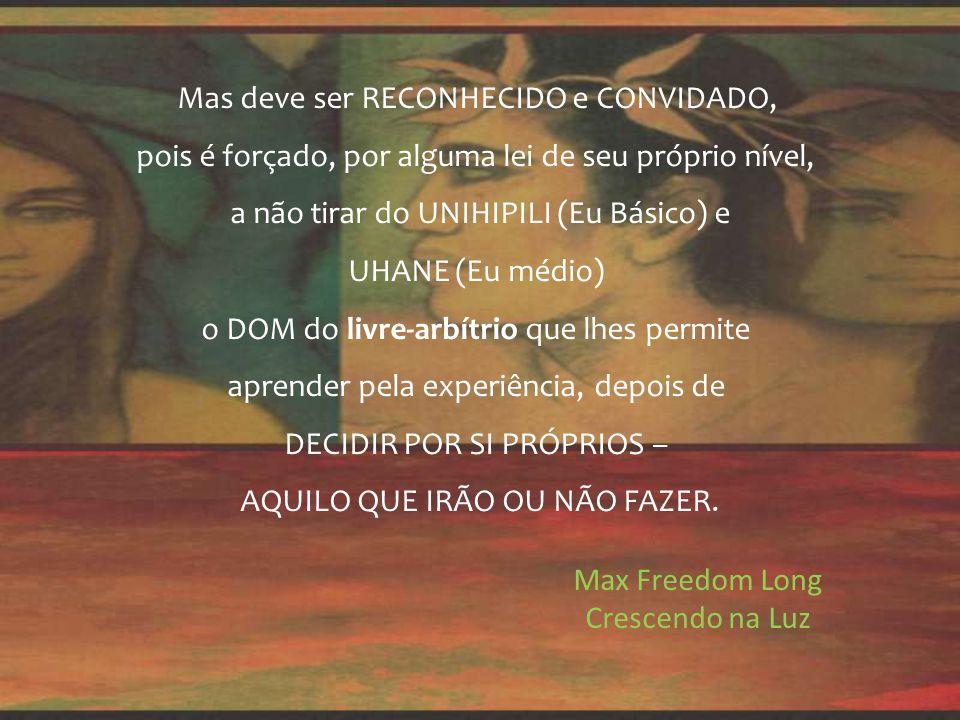 Uma vez reconhecido por aquilo que é o Aumakua (Eu Superior) sempre estará pronto a ACEITAR O CONVITE para guiar-nos e ajudar-nos.