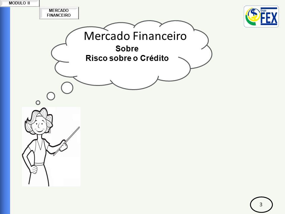 Correspondente Bancário Risco Sobre o Crédito RISCO LEGAL: A definição do que seja risco legal está compreendida na Resolução BACEN nº 3.380.