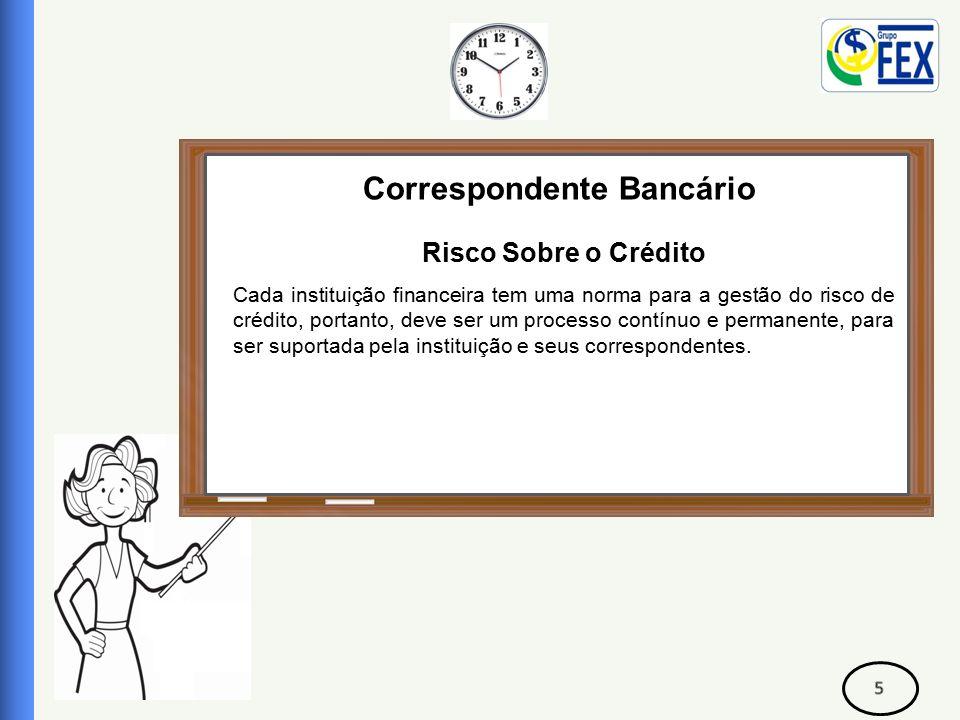 Correspondente Bancário Risco Sobre o Crédito RISCO LEGAL: Art.