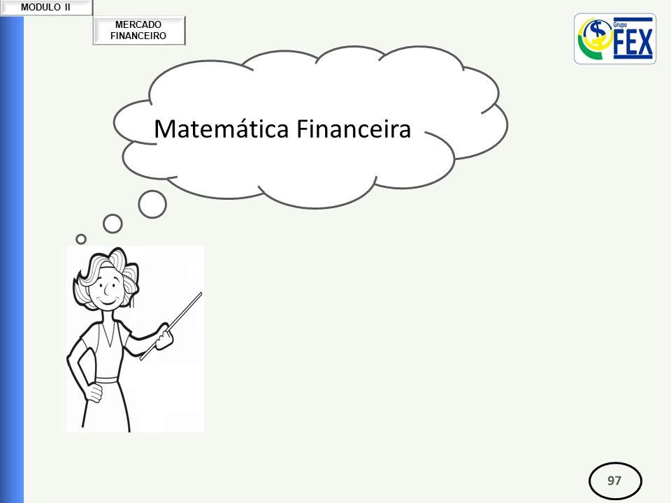 MERCADO FINANCEIRO MODULO II Matemática Financeira