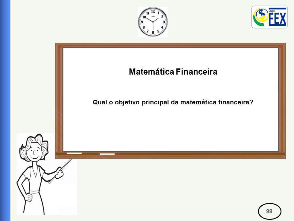 Correspondente Bancário Matemática Financeira Qual o objetivo principal da matemática financeira?