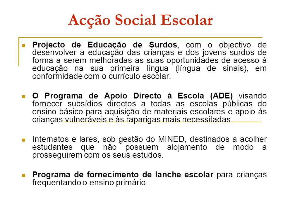 Acção Social Escolar Projecto de Educação de Surdos, com o objectivo de desenvolver a educação das crianças e dos jovens surdos de forma a serem melho