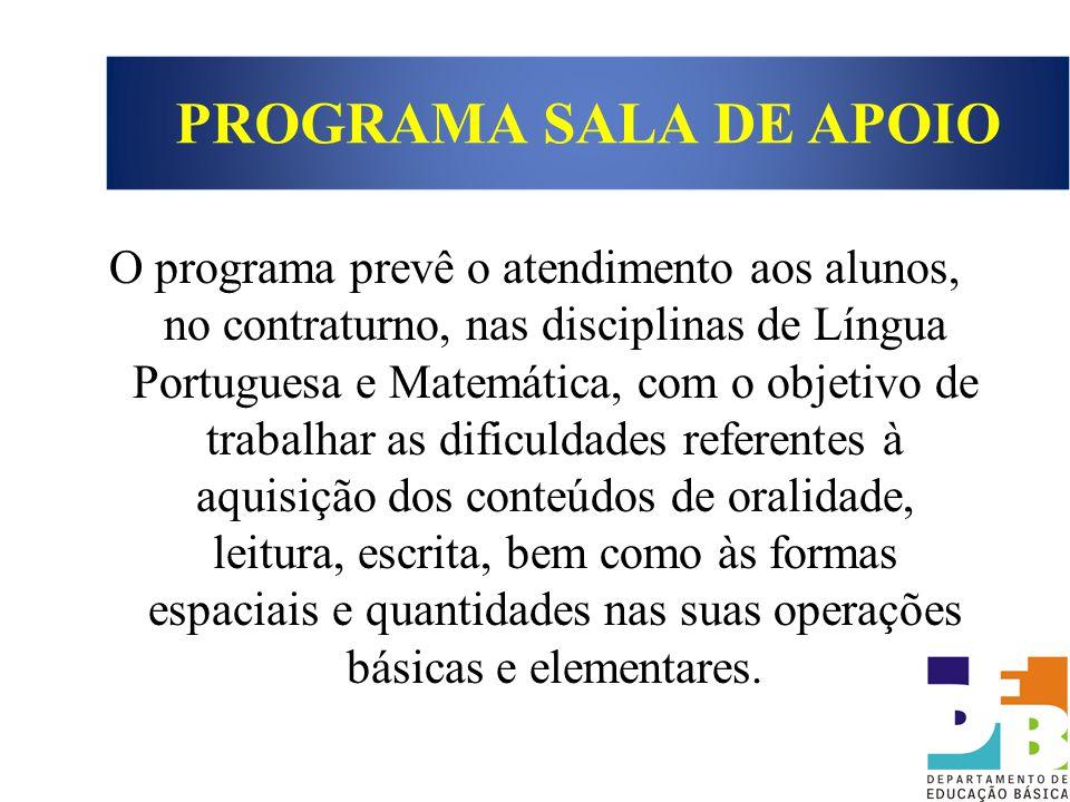 O programa prevê o atendimento aos alunos, no contraturno, nas disciplinas de Língua Portuguesa e Matemática, com o objetivo de trabalhar as dificulda
