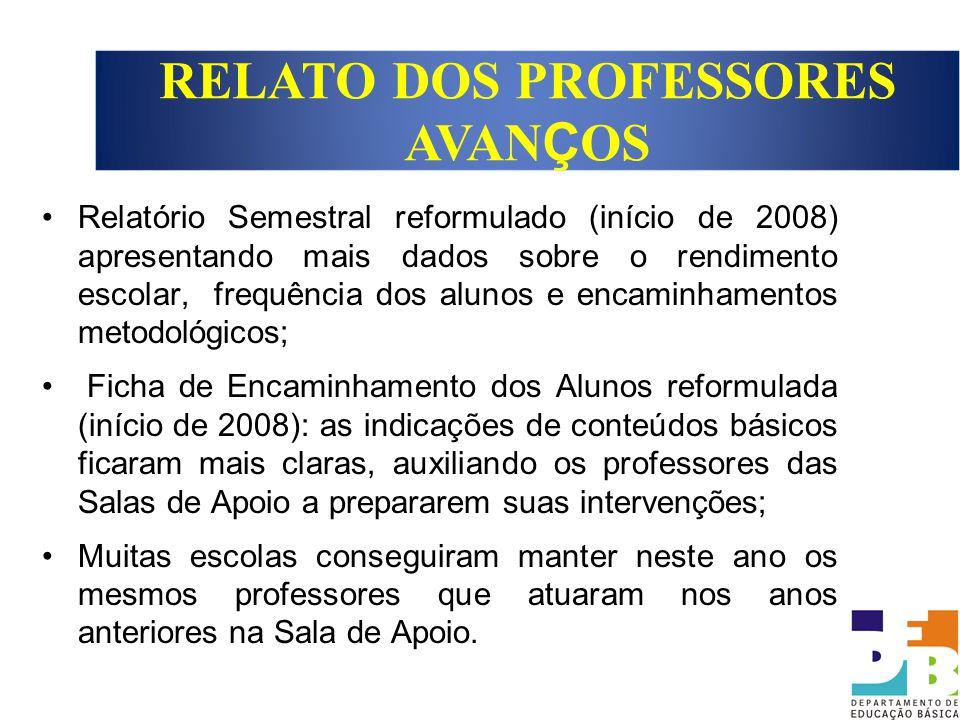 Relatório Semestral reformulado (início de 2008) apresentando mais dados sobre o rendimento escolar, frequência dos alunos e encaminhamentos metodológ