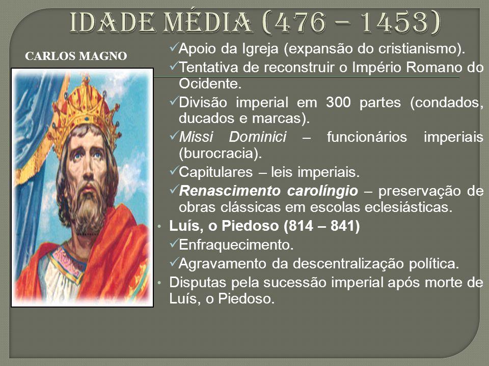 Apoio da Igreja (expansão do cristianismo). Tentativa de reconstruir o Império Romano do Ocidente. Divisão imperial em 300 partes (condados, ducados e