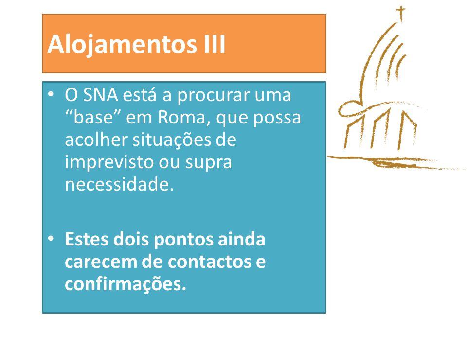 Alojamentos III O SNA está a procurar uma base em Roma, que possa acolher situações de imprevisto ou supra necessidade.