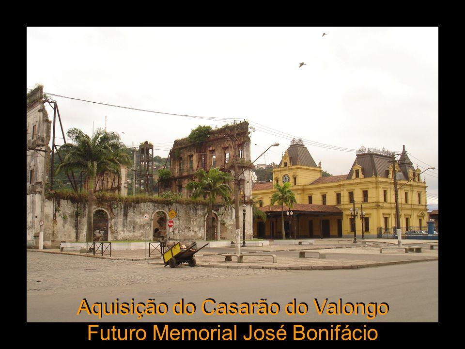 Aquisição do Casarão do Valongo Futuro Memorial José Bonifácio