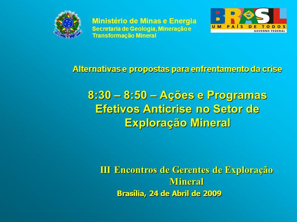 Ministério de Minas e Energia Secretaria de Geologia, Mineração e Transformação Mineral Alternativas e propostas para enfrentamento da crise 8:30 – 8:
