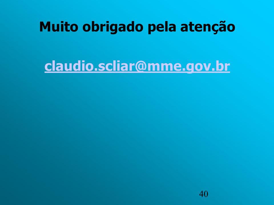 40 Muito obrigado pela atenção claudio.scliar@mme.gov.br