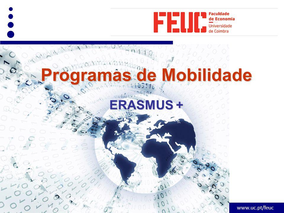 www.uc.pt/feuc Programas de Mobilidade ERASMUS +