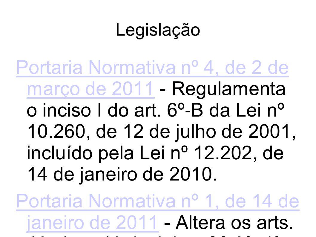 Legislação Portaria Normativa nº 4, de 2 de março de 2011Portaria Normativa nº 4, de 2 de março de 2011 - Regulamenta o inciso I do art.