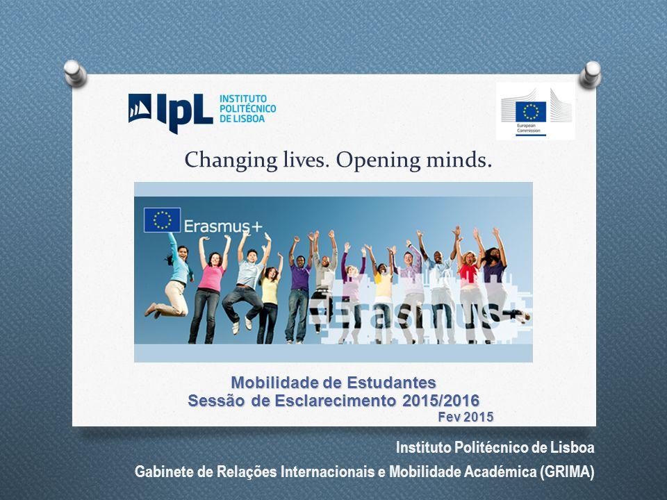 Instituto Politécnico de Lisboa Gabinete de Relações Internacionais e Mobilidade Académica (GRIMA) Changing lives.