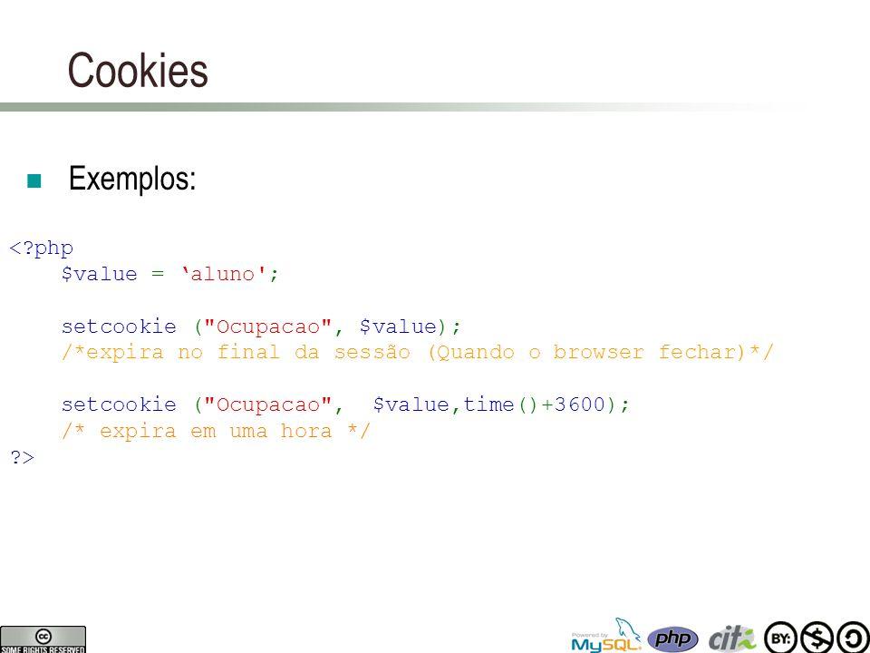 Cookies Exemplos: <?php $value = 'aluno'; setcookie (