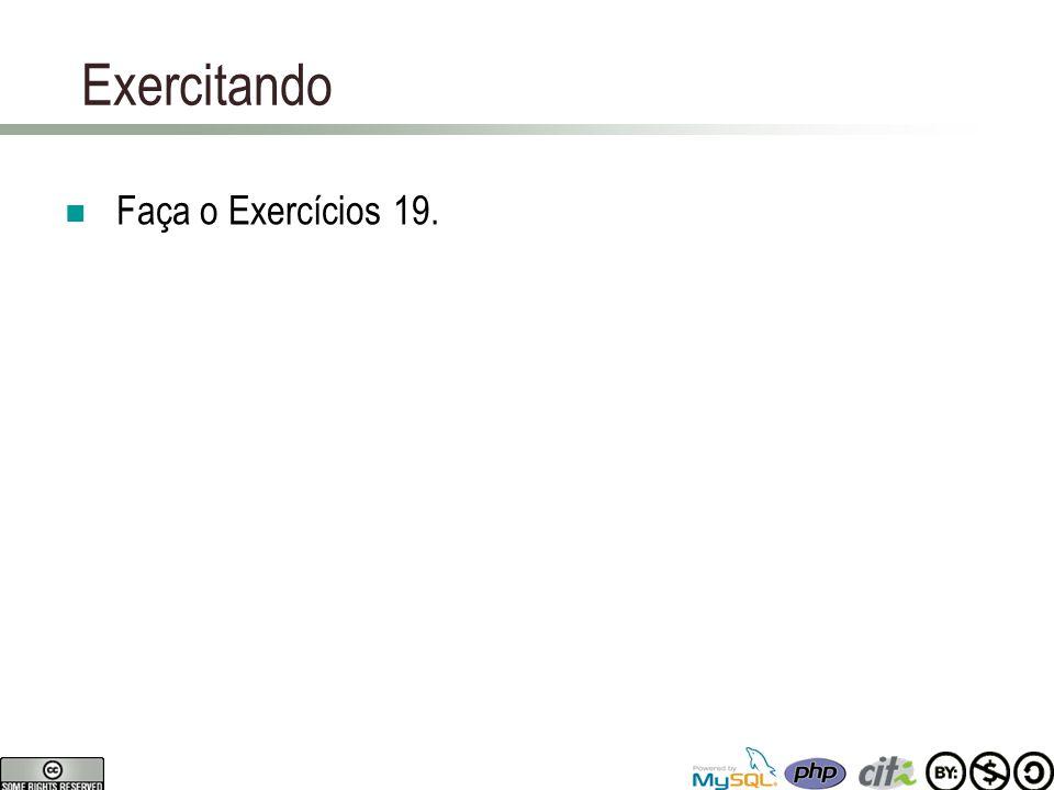 Exercitando Faça o Exercícios 19.