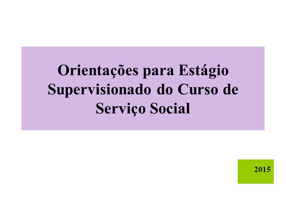Orientações para Estágio Supervisionado do Curso de Serviço Social 2015