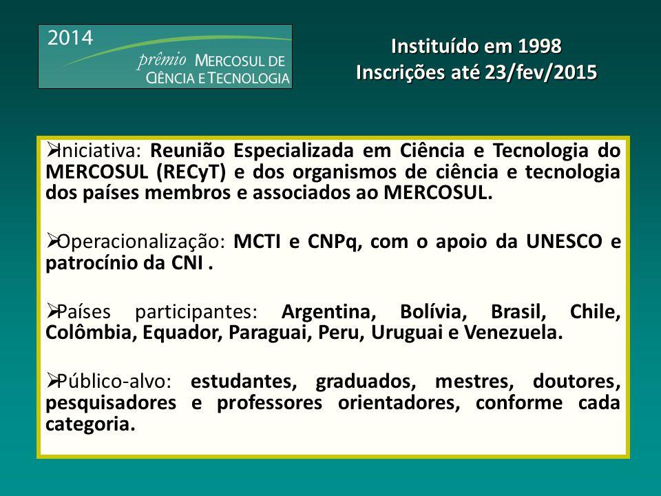 Objetivos: premiar trabalhos voltados para o desenvolvimento científico e tecnológico dos países membros e associados ao MERCOSUL.