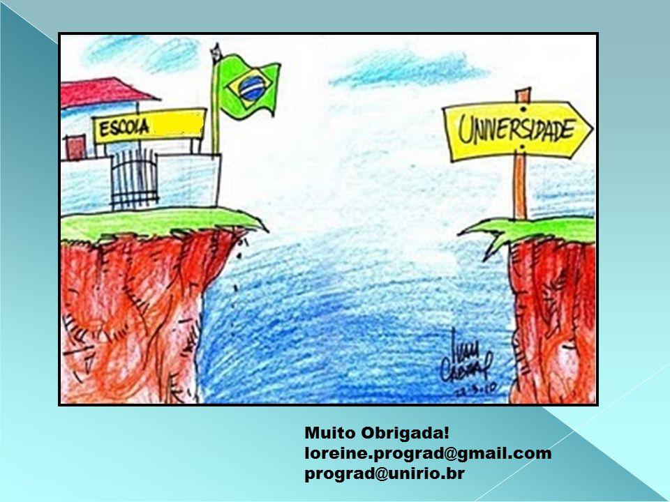 Muito Obrigada! loreine.prograd@gmail.com prograd@unirio.br
