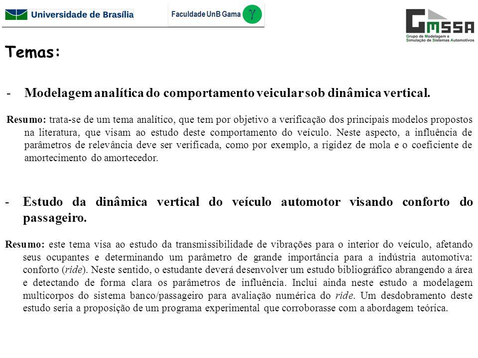 - Proposição de uma bancada de testes dinâmicos para ensaios de suspensão veicular.