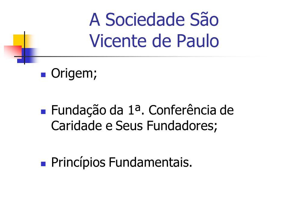 A Sociedade São Vicente de Paulo Origem; Fundação da 1ª.