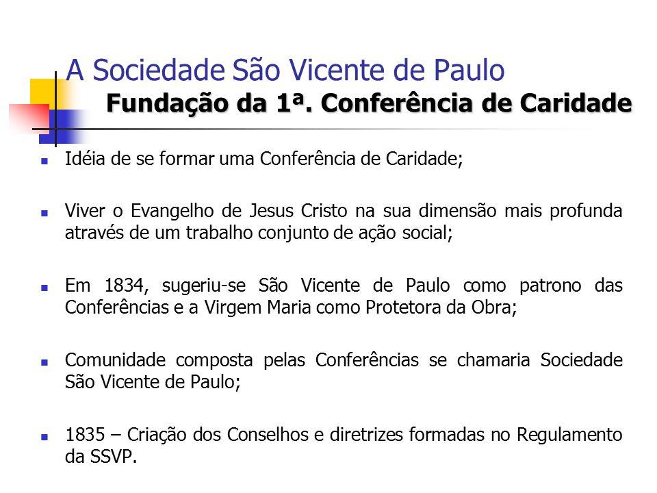 Fundação da 1ª.Conferência de Caridade A Sociedade São Vicente de Paulo Fundação da 1ª.