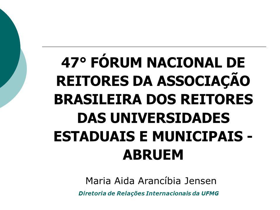Diretoria de Relações Internacionais da UFMG 47° FÓRUM NACIONAL DE REITORES DA ASSOCIAÇÃO BRASILEIRA DOS REITORES DAS UNIVERSIDADES ESTADUAIS E MUNICI