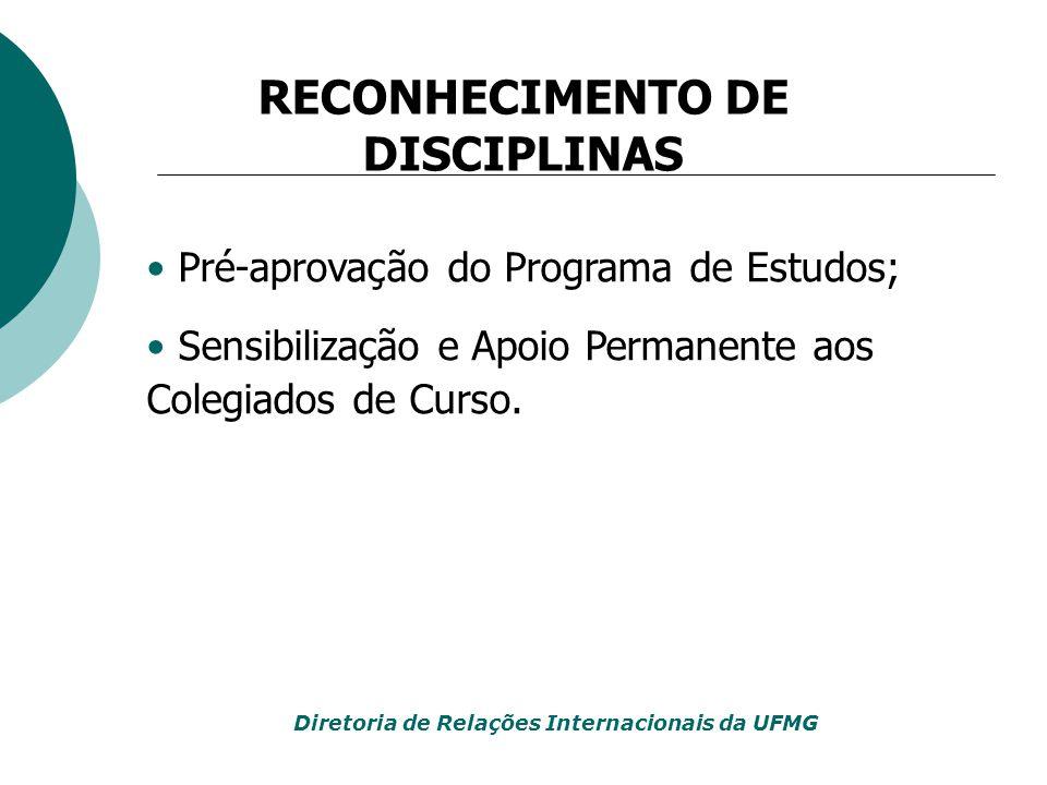 Pré-aprovação do Programa de Estudos; Sensibilização e Apoio Permanente aos Colegiados de Curso. RECONHECIMENTO DE DISCIPLINAS Diretoria de Relações I