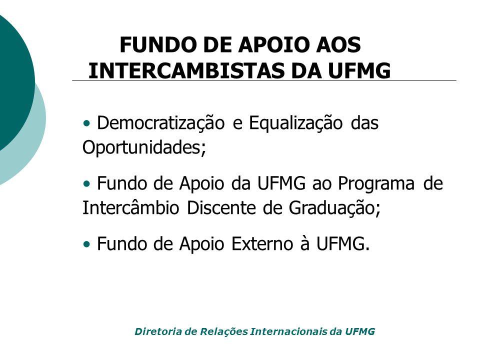 Democratização e Equalização das Oportunidades; Fundo de Apoio da UFMG ao Programa de Intercâmbio Discente de Graduação; Fundo de Apoio Externo à UFMG