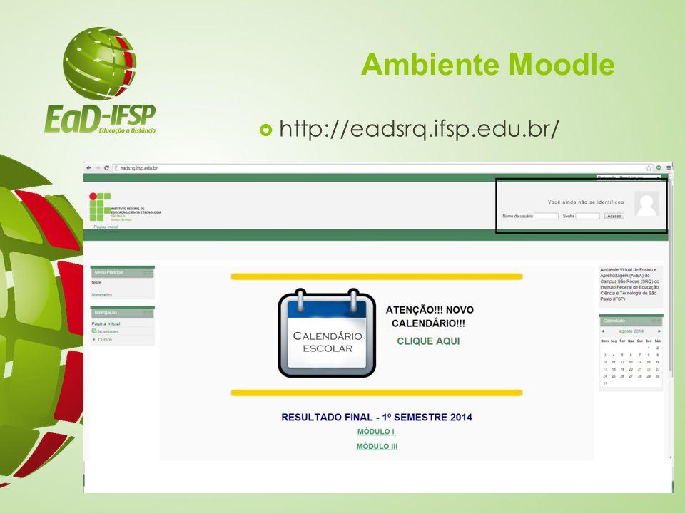 Ambiente Moodle  http://eadsrq.ifsp.edu.br/