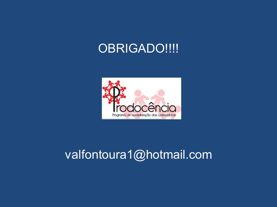OBRIGADO!!!! valfontoura1@hotmail.com