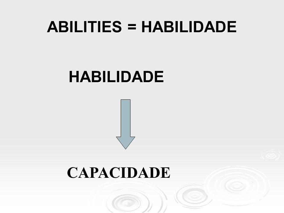 ABILITIES = HABILIDADE HABILIDADE HABILIDADE POTENCIALIDADE