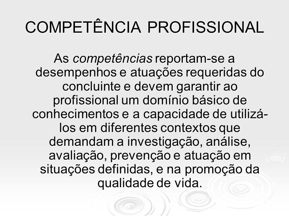 COMPETÊNCIAS As competências são adquiridas e podem variar com o decorrer do tempo.