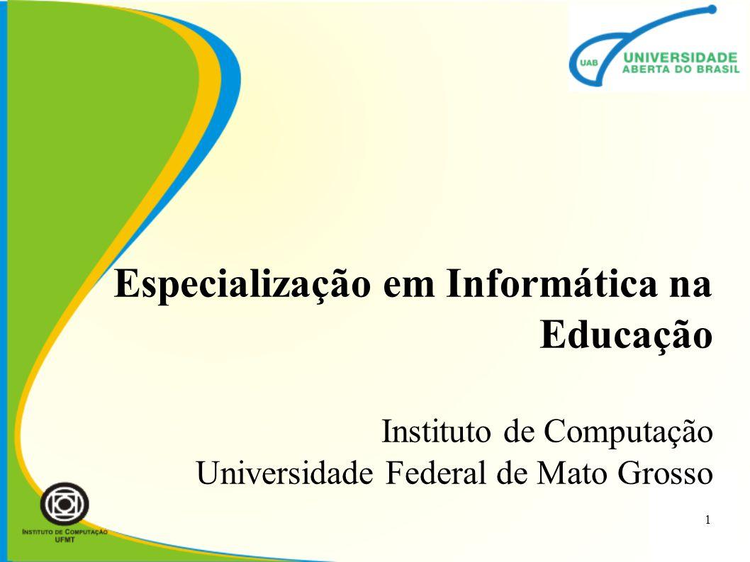 Especialização em Informática na Educação Instituto de Computação Universidade Federal de Mato Grosso 1
