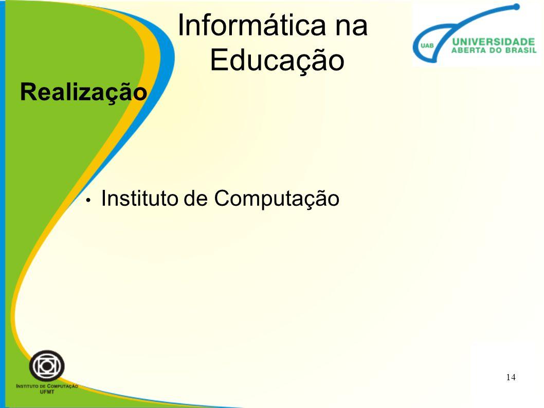 Instituto de Computação Informática na Educação Realização 14