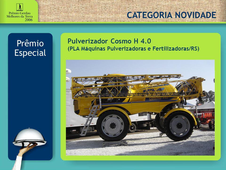 CATEGORIA NOVIDADE Prêmio Especial Pulverizador Cosmo H 4.0 (PLA Máquinas Pulverizadoras e Fertilizadoras/RS)