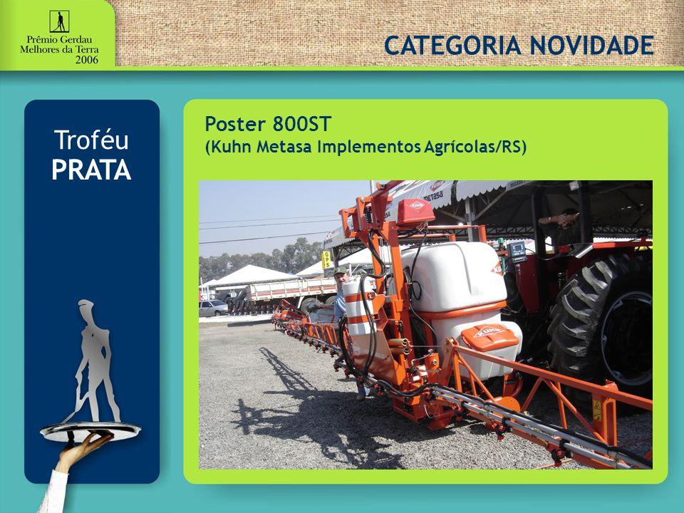 CATEGORIA NOVIDADE Poster 800ST (Kuhn Metasa Implementos Agrícolas/RS) Troféu PRATA